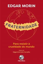 FRATERNIDADE: PARA RESISTIR À CRUELDADE DO MUNDO