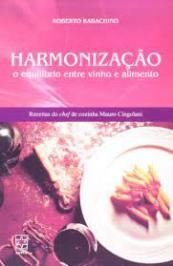 Harmonizacao O Equilibrio Entre Vinho E Alimento