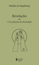 REVELAÇÕES OU A LUZ FLUENTE DA DIVINDADE