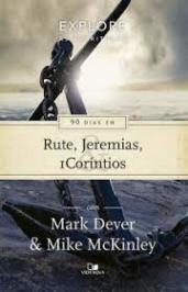 90 Dias Em Rute, Jeremias E 1 Corintios