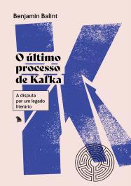 O ÚLTIMO PROCESSO DE KAFKA: A DISPUTA POR UM LEGADO LITERÁRIO