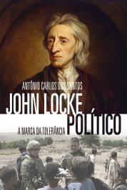 JOHN LOCKE POLÍTICO: A MARCA DA TOLERÂNCIA