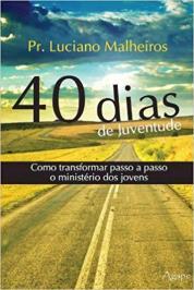 40 Dias De Juventude