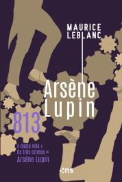 813: OS TRÊS CRIMES E A VIDA DUPLA DE ARSÈNE LUPIN