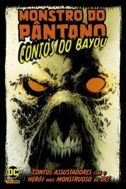 MONSTRO DO PANTANO: CONTOS DO BAYOU