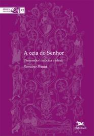 A CEIA DO SENHOR: DIMENSÃO HISTÓRICA E IDEAL