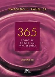 365: COMO SE FORMA UM PAPA JESUÍTA