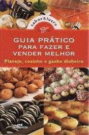 GUIA PRATICO PARA FAZER E VENDER MELHOR