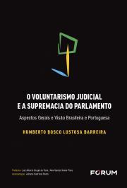 O VOLUNTARISMO JUDICIAL E A SUPREMACIA DO PARLAMENTO