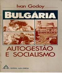 Bulgaria - Autogestao E Socialismo