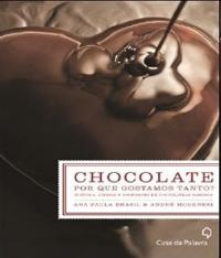 Chocolate - Por Que Gostamos Tanto?
