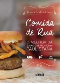 Comida De Rua: O Melhor Da Baixa Gastronomia Paulistana