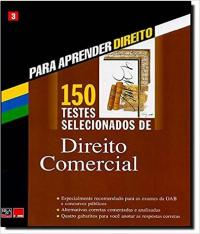 150 TESTES SELECIONADOS DE DIREITO COMERCIAL - VOL 03