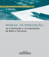Analise Da Tributacao Na Importacao E Na Exportacao De Bens E Servicos - 8 Ed