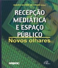 Recepcao Mediatica E Espaco Publico
