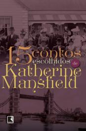 15 CONTOS ESCOLHIDOS POR KATHERINE MANSFIELD