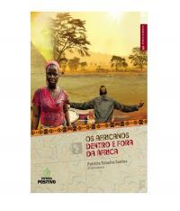 AFRICA E BRASIL - VOL 02 - OS AFRICANOS DENTRO E FORA DA AFRICA
