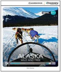 ALASKA - WILD AND FREE WITH ONLINE ACCESS