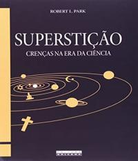 Supersticao - Crencas Na Era Da Ciencia