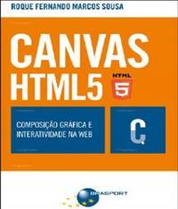 Canvas Html5 - Composicao Grafica E Interatividade Na Web