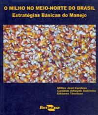 Milho No Meio-norte Do Brasil - Estrategias Basicas Do Manejo