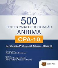 500 Testes Para Certificacao Anbima Cpa-10