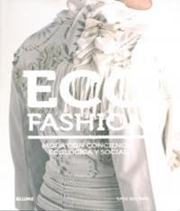 Ecofashion - Moda Com Conciencia Ecologica Y Social