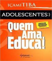 ADOLESCENTES - QUEM AMA, EDUCA! - 02 ED