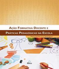 Acao Formativa Docente E Praticas Pedagogicas Na Escola