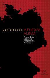 A EUROPA ALEMÃ: A CRISE DO EURO E AS NOVAS PERSPECTIVAS DE PODER: A CRISE DO EURO E AS NOVAS PERSPECTIVAS DE PODER