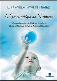 A GEOESTRATÉGIA DA NATUREZA