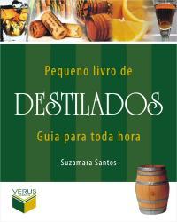 Pequeno Livro De Destilados - Guia Para Toda Hora