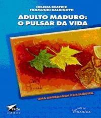 Adulto Maduro - O Pulsar Da Vida