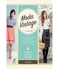 Moda Vintage - Manual Pratico Para Selecionar E Confeccionar Roupas No Estilo Retro