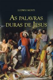 As Palavras Duras De Jesus