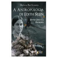 A Antropologia De Edith Stein: Entre Deus E A Filosofia