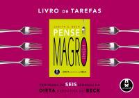 LIVRO DE TAREFAS PENSE MAGRO: A DIETA DEFINITIVA DE BECK