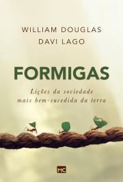 FORMIGAS: LIÇÕES DA SOCIEDADE MAIS BEM-SUCEDIDA DA TERRA
