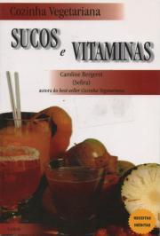 Cozinha Vegetariana Sucos E Vitaminas