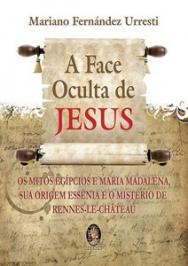 A Face Oculta De Jesus: Os Mitos Eg