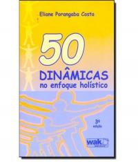 50 DINAMICAS NO ENFOQUE HOLISTICO - 03 ED