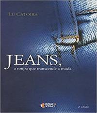 Jeans, A Roupa Que Transcende A Moda - 02 Ed