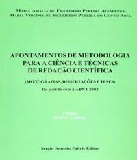 Apontamentos De Metodologia Para A Ciencia E Tecnica De Redacao Cientifica - 03 Ed