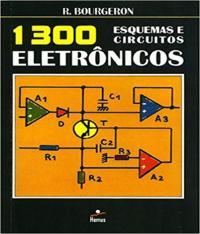 1300 ESQUEMAS CIRCUITOS ELETRONICOS - 04 ED