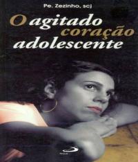 AGITADO CORACAO ADOLESCENTE, O