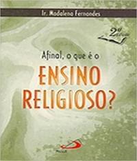 Afinal, O Que E O Ensino Religioso?