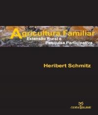 Agricultura Familiar - Extensao Rural E Pesquisa Participativa