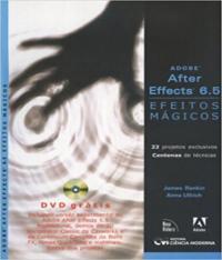 ADOBE AFTER EFFECTS 6.5 - EFEITOS MAGICOS