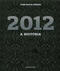 2012 - A HISTORIA