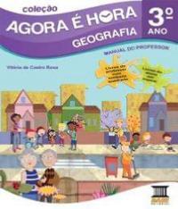Agora E Hora - Geografia - 3 Ano - Ef I